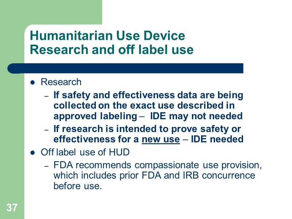 Humanitarian Use Device Research and off label use