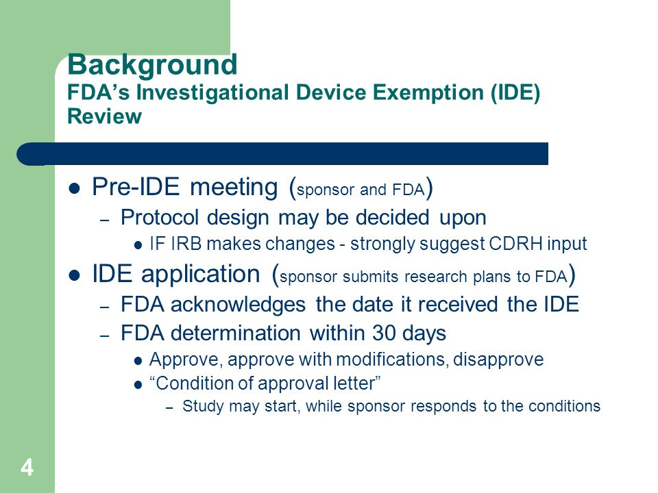 Background FDA's Investigational Device Exemption (IDE) Review