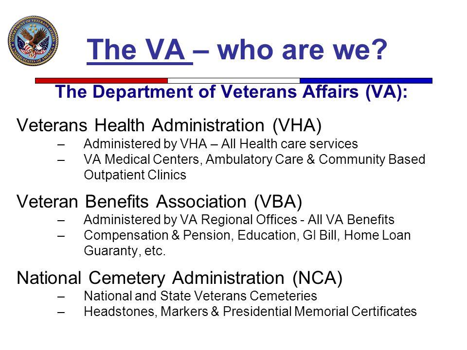 The Department of Veterans Affairs (VA):