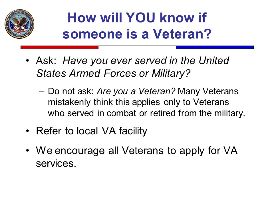 How will YOU know if someone is a Veteran