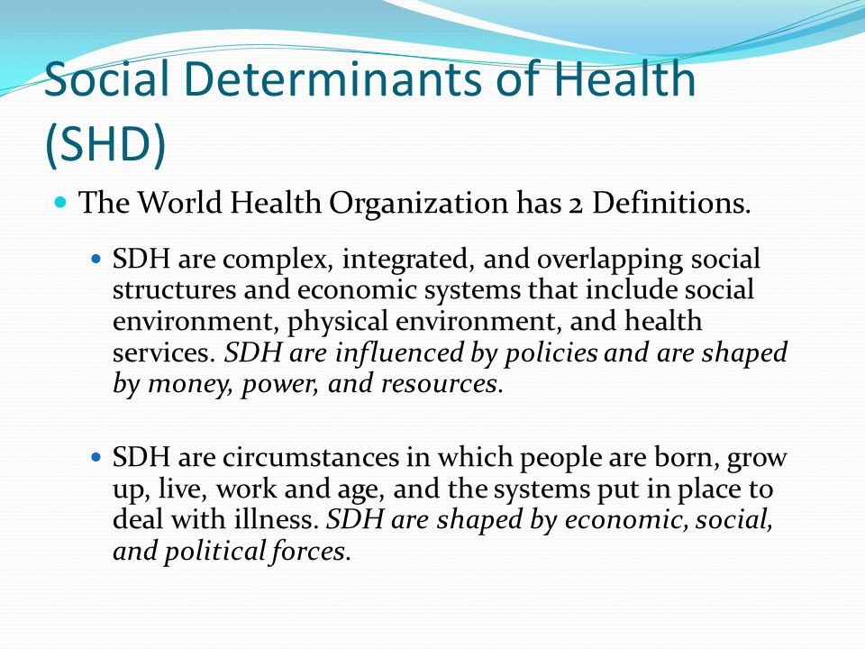 Social Determinants of Health (SHD)