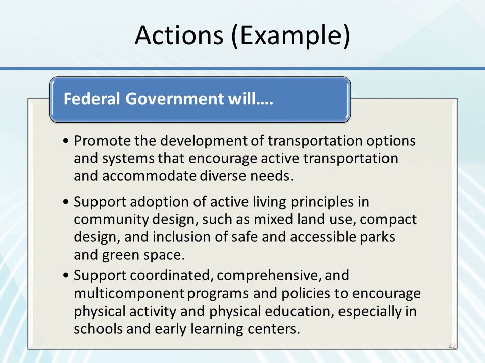 Actions (Example) Federal Government will….
