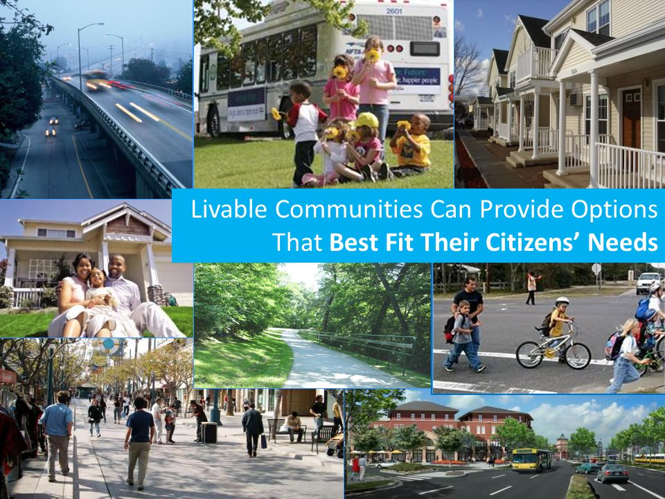 Livable Communities Can Provide Options That Best Fit Their Citizens' Needs