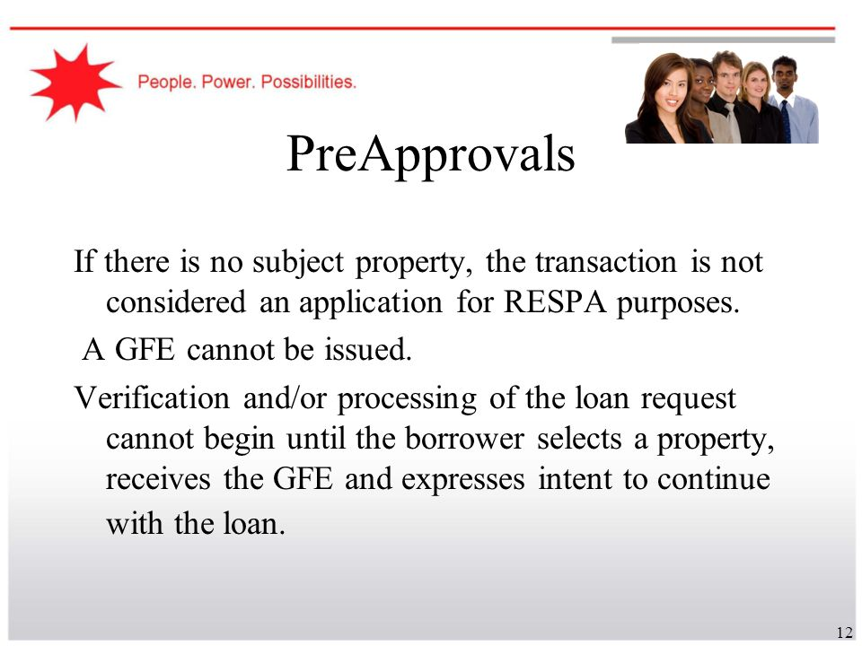 PreApprovals If there is no subject property, the transaction is not considered an application for RESPA purposes.