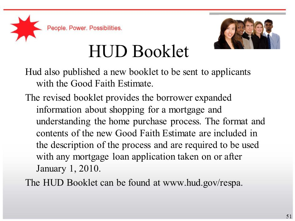 HUD Booklet Hud also published a new booklet to be sent to applicants with the Good Faith Estimate.