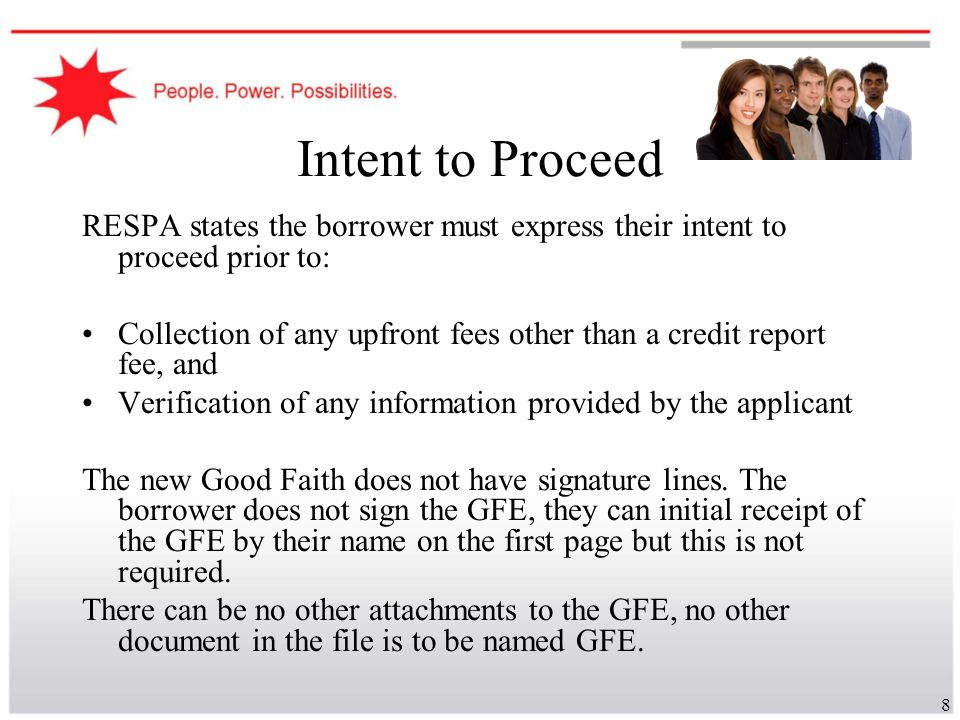 Intent to Proceed RESPA states the borrower must express their intent to proceed prior to: