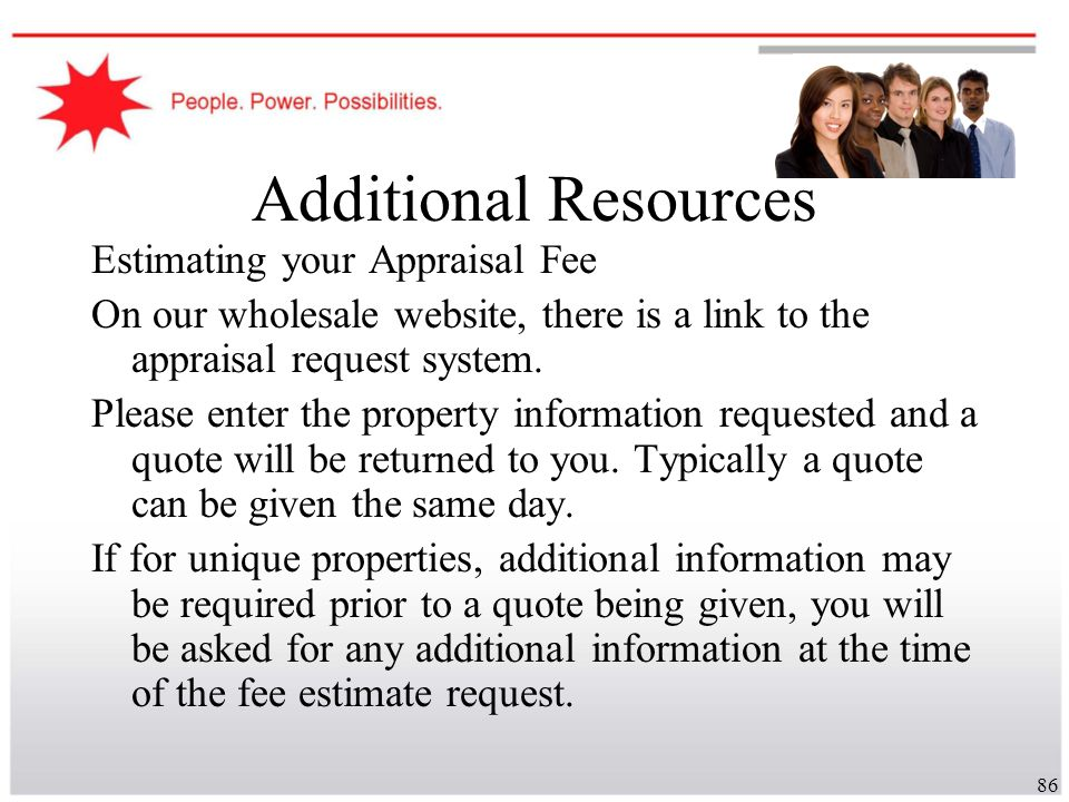 Additional Resources Estimating your Appraisal Fee