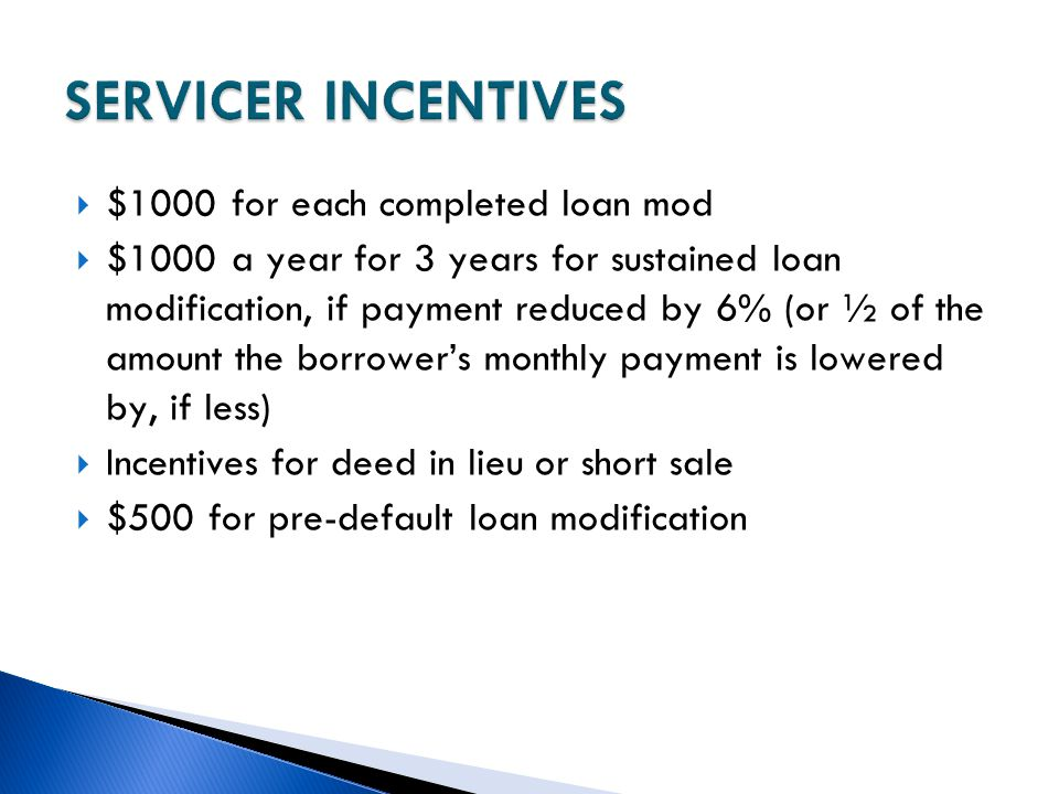 SERVICER INCENTIVES $1000 for each completed loan mod