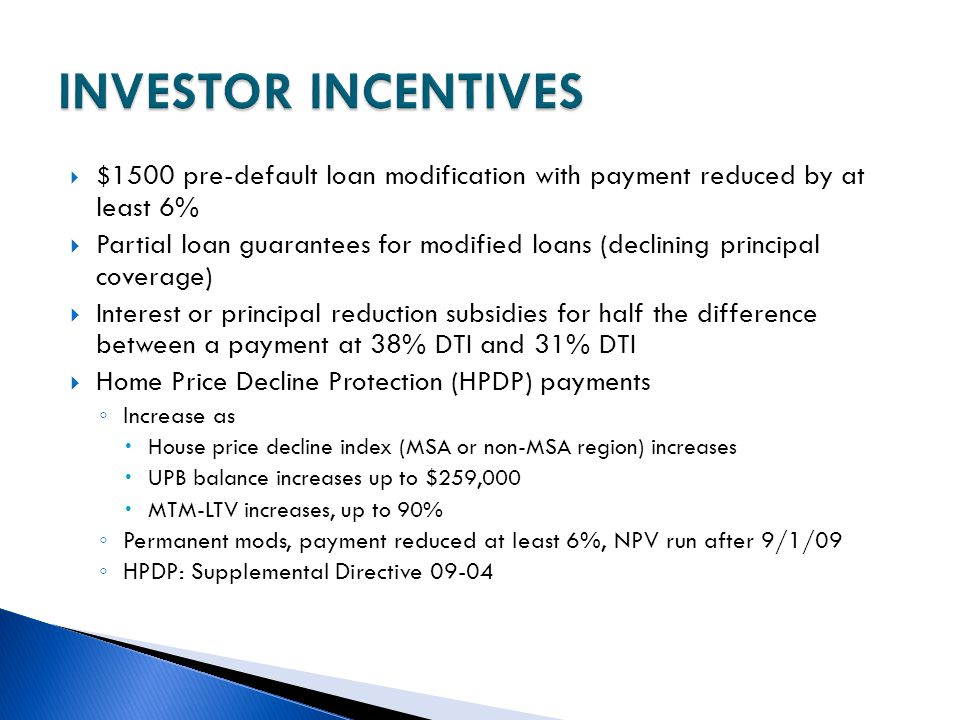 INVESTOR INCENTIVES $1500 pre-default loan modification with payment reduced by at least 6%