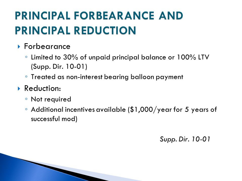 PRINCIPAL FORBEARANCE AND PRINCIPAL REDUCTION
