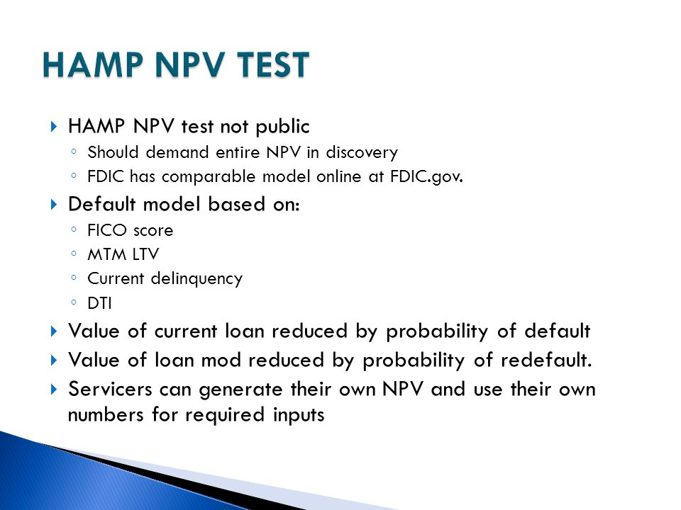 HAMP NPV TEST HAMP NPV test not public Default model based on: