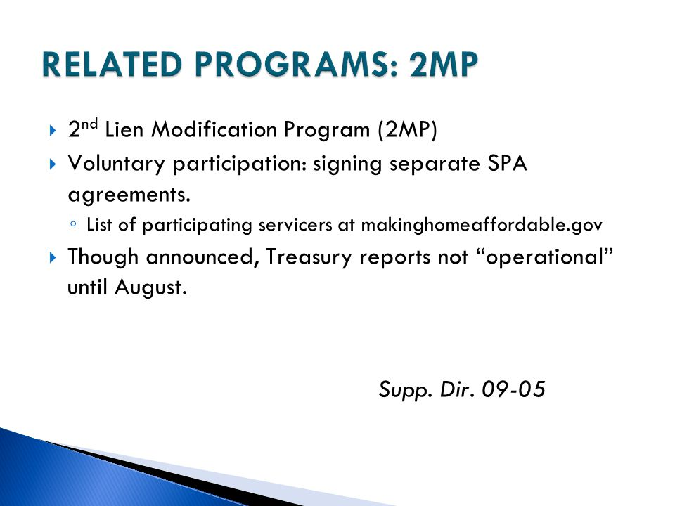 RELATED PROGRAMS: 2MP 2nd Lien Modification Program (2MP)