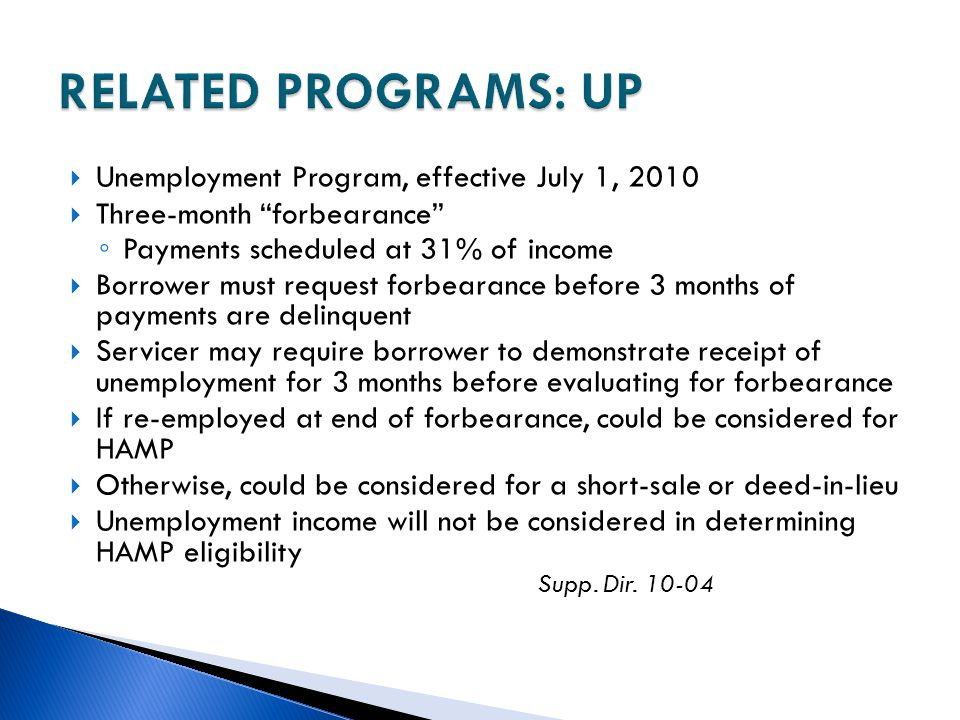 RELATED PROGRAMS: UP Unemployment Program, effective July 1, 2010