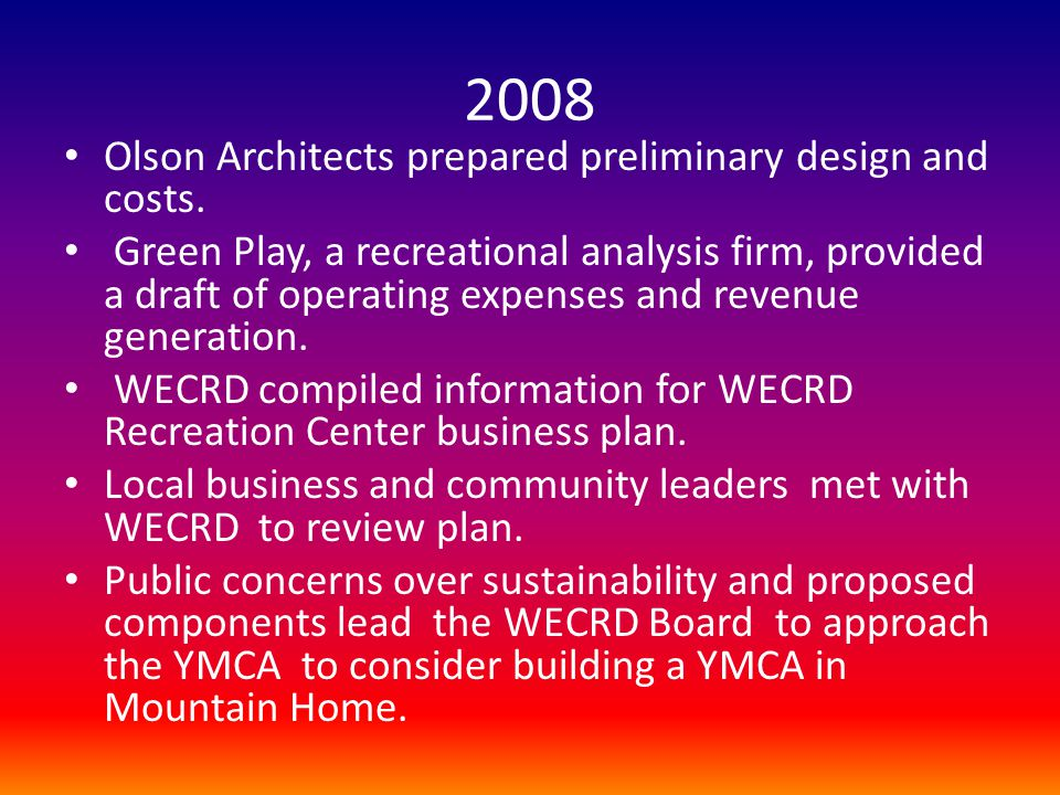 2008 Olson Architects prepared preliminary design and costs.