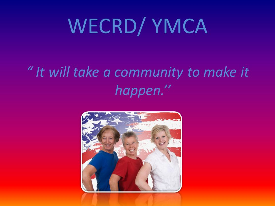 It will take a community to make it happen.''