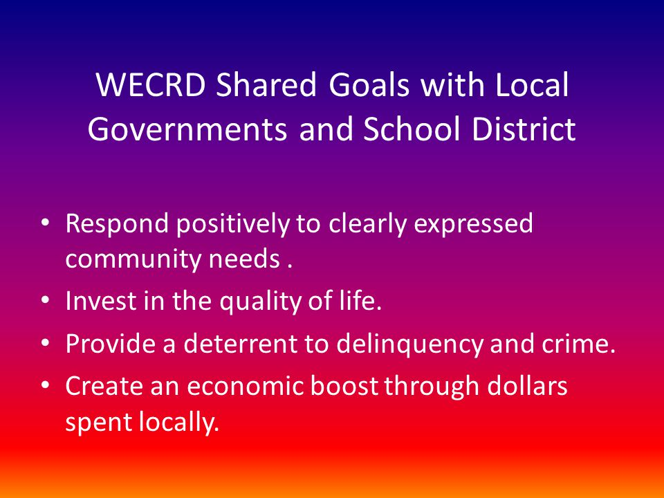 WECRD Shared Goals with Local Governments and School District