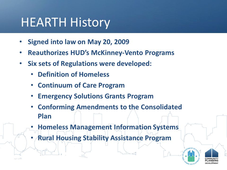 HEARTH History Signed into law on May 20, 2009