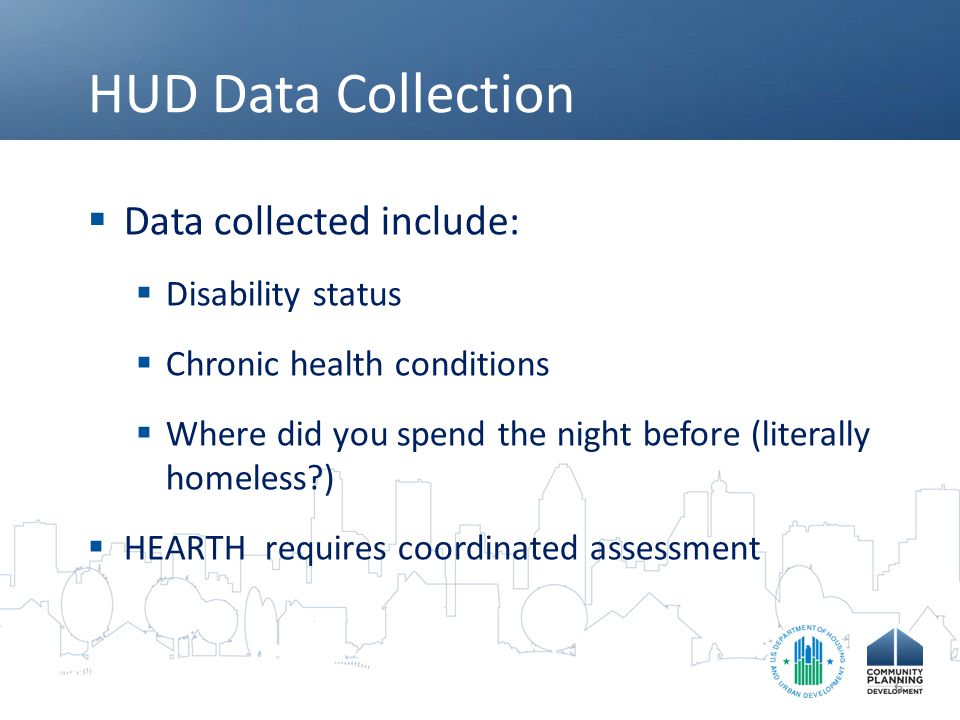 HUD Data Collection Data collected include: Disability status