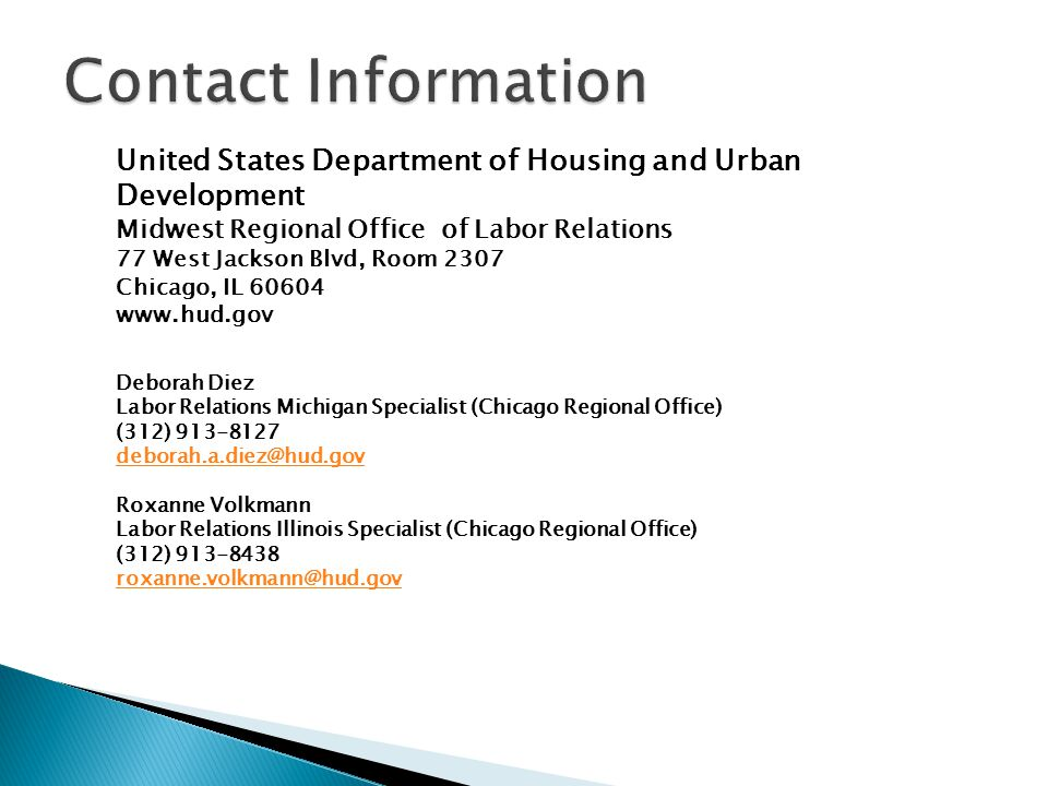 Contact Information United States Department of Housing and Urban Development. Midwest Regional Office of Labor Relations.