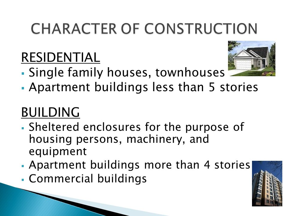 CHARACTER OF CONSTRUCTION