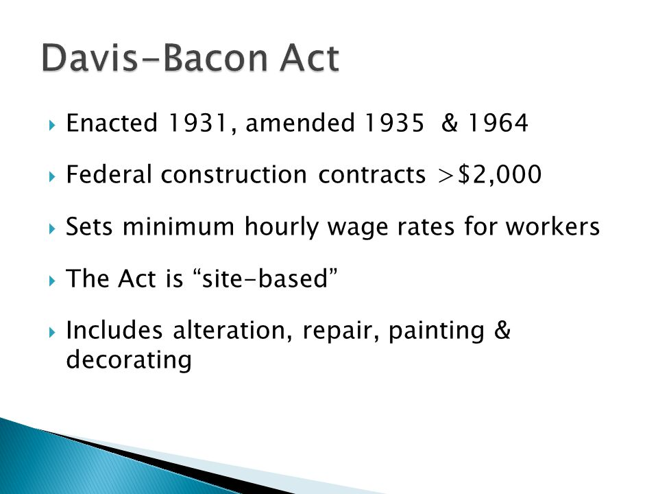 Davis-Bacon Act Enacted 1931, amended 1935 & 1964