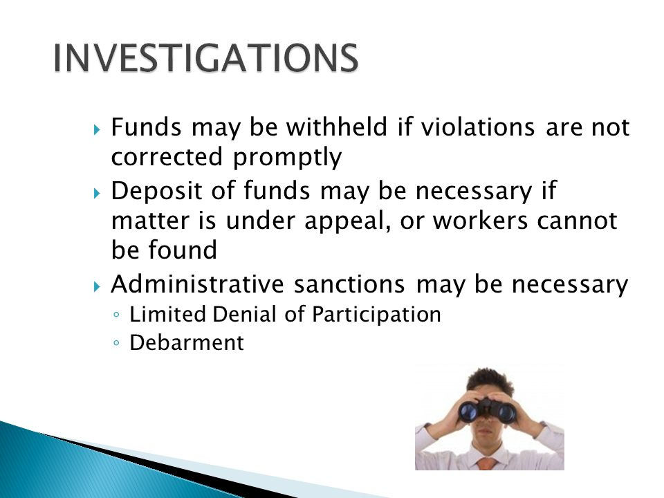 INVESTIGATIONS Funds may be withheld if violations are not corrected promptly.