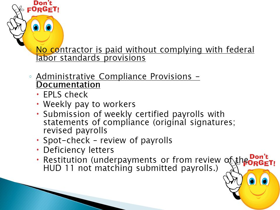 No contractor is paid without complying with federal labor standards provisions