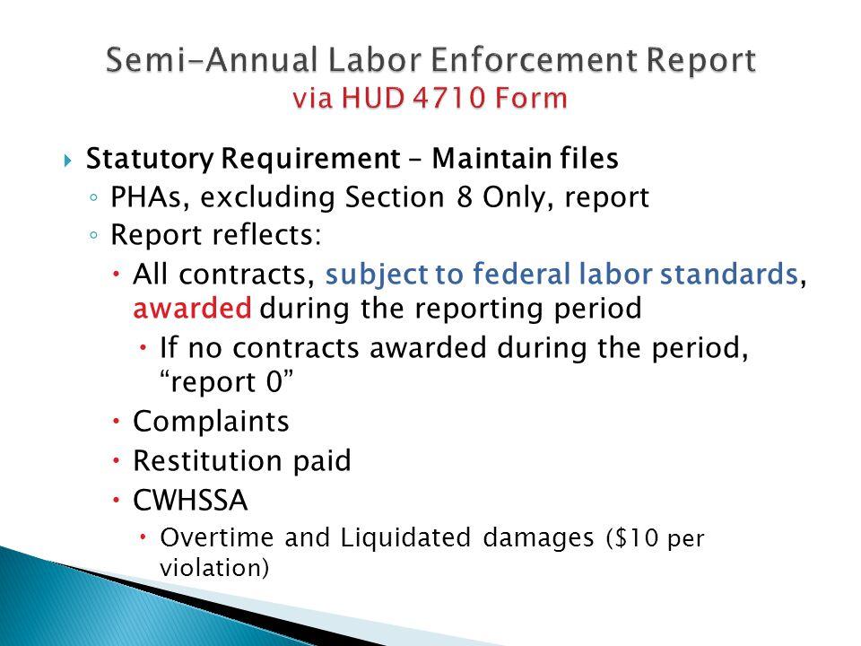 Semi-Annual Labor Enforcement Report via HUD 4710 Form