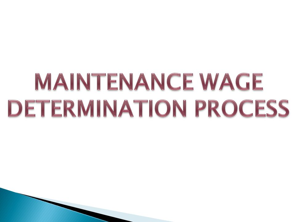 MAINTENANCE WAGE DETERMINATION PROCESS