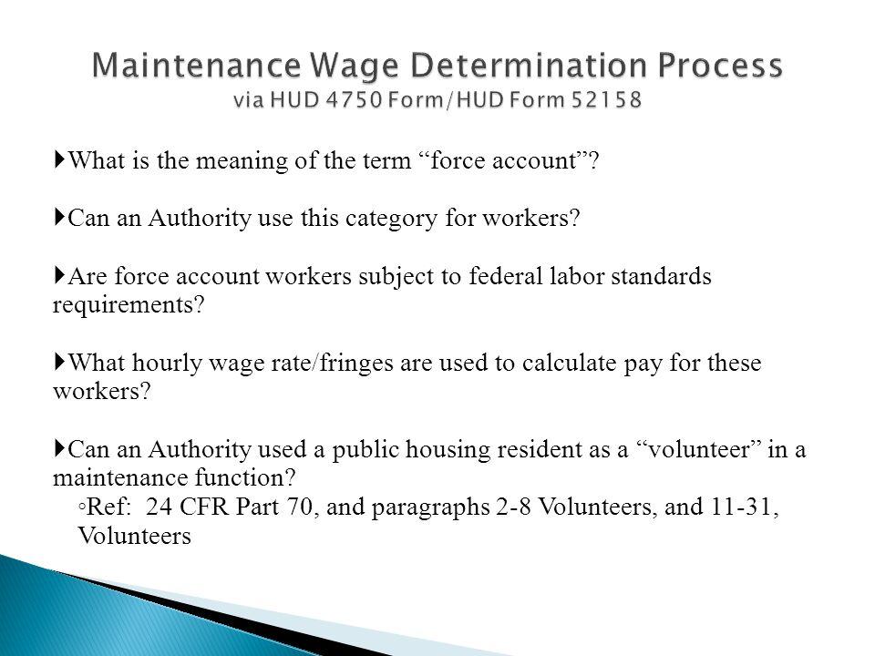 Maintenance Wage Determination Process via HUD 4750 Form/HUD Form 52158