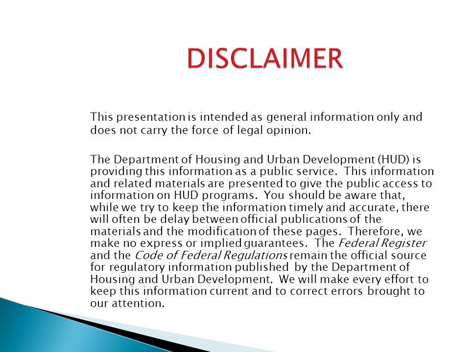 DISCLAIMER This presentation is intended as general information only and does not carry the force of legal opinion.