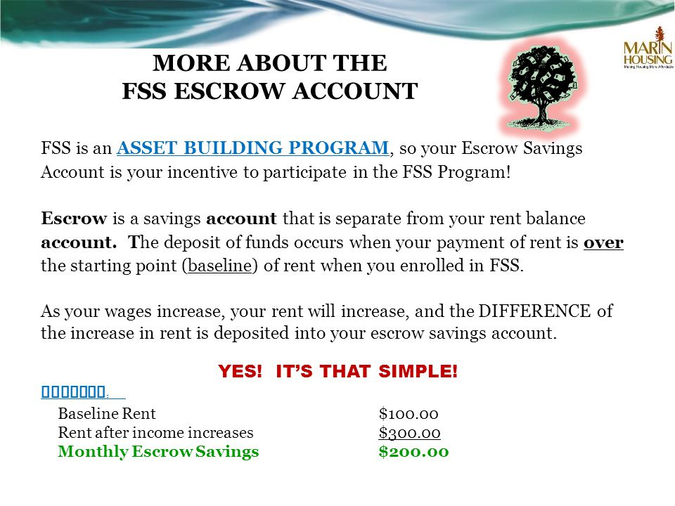 MORE ABOUT THE FSS ESCROW ACCOUNT