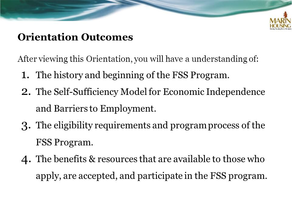 Orientation Outcomes The history and beginning of the FSS Program.