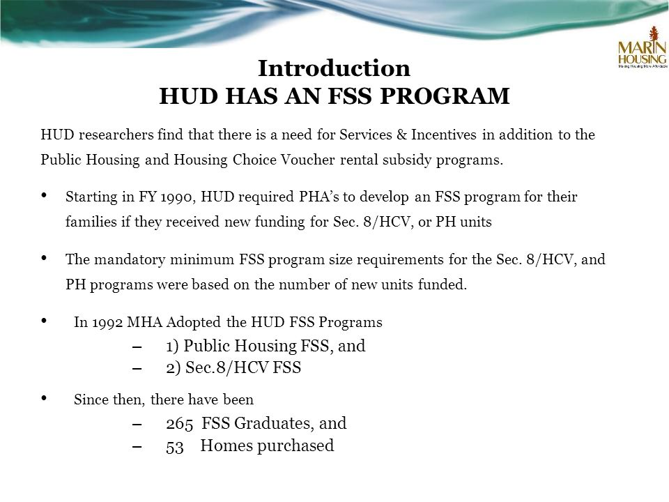 Introduction HUD HAS AN FSS PROGRAM
