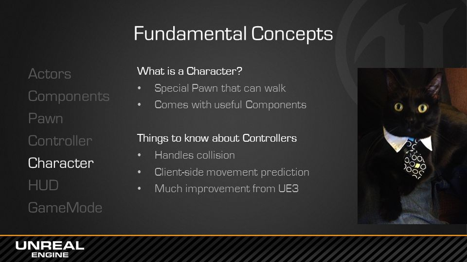 Fundamental Concepts Actors Components Pawn Controller Character HUD GameMode What is a Character