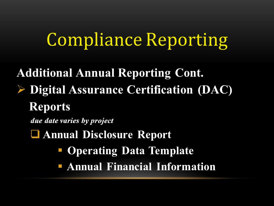 Compliance Reporting Additional Annual Reporting Cont.