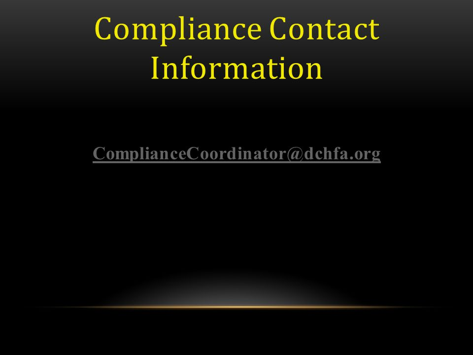 Compliance Contact Information ComplianceCoordinator@dchfa.org