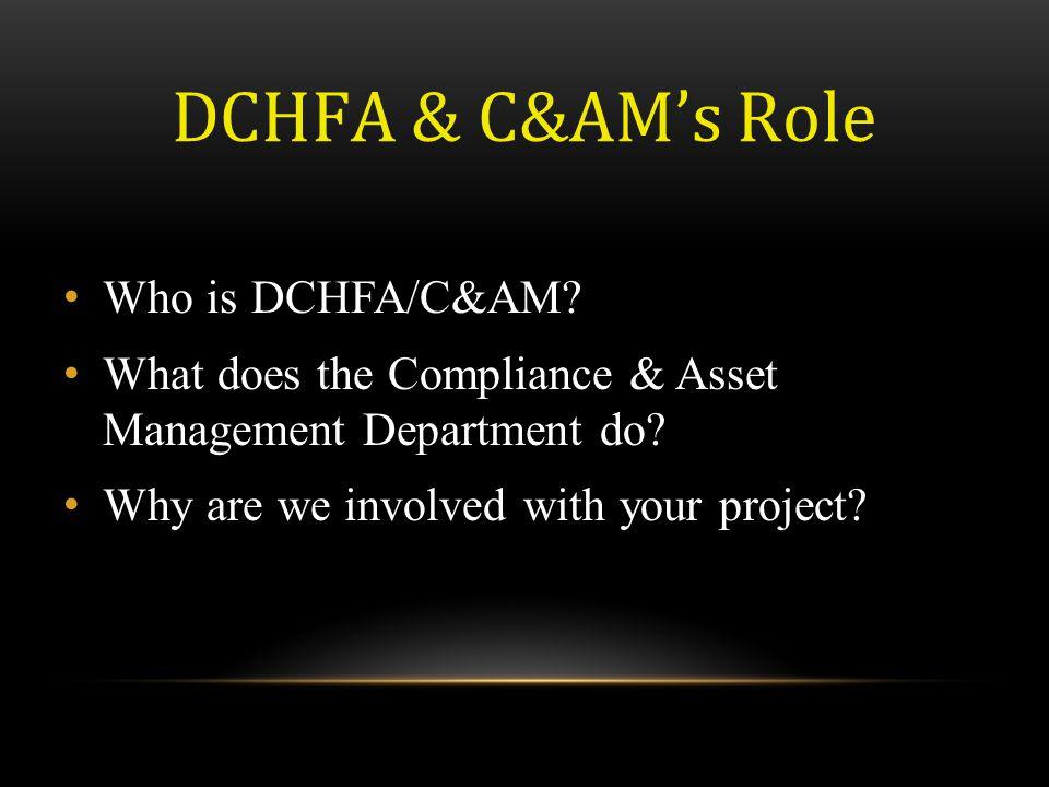 DCHFA & C&AM's Role Who is DCHFA/C&AM