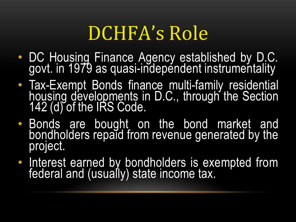 DCHFA's Role DC Housing Finance Agency established by D.C. govt. in 1979 as quasi-independent instrumentality.