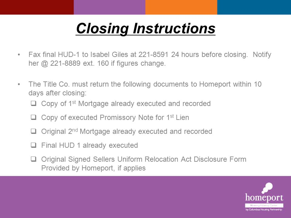 Closing Instructions Fax final HUD-1 to Isabel Giles at 221-8591 24 hours before closing. Notify her @ 221-8889 ext. 160 if figures change.