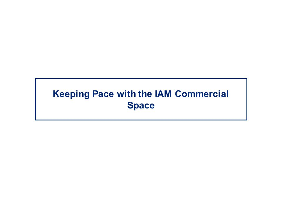 Keeping Pace with the IAM Commercial Space