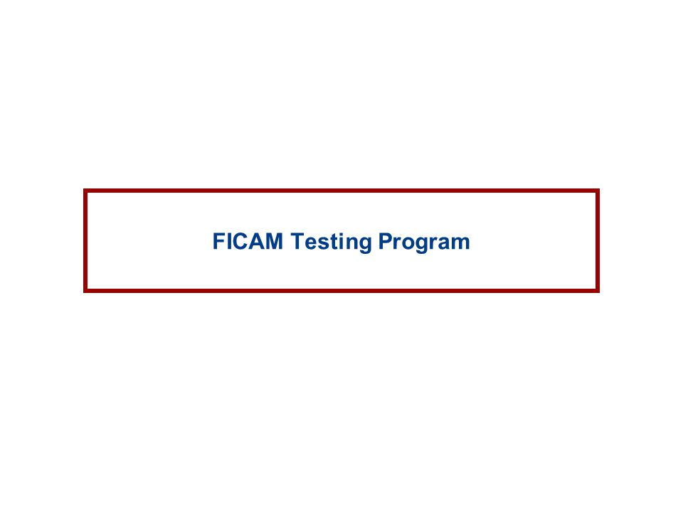 FICAM Testing Program
