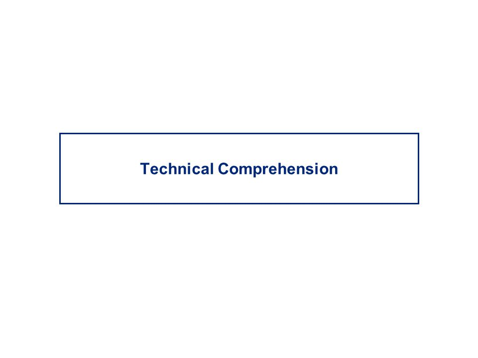 Technical Comprehension