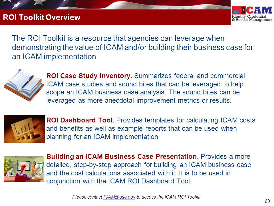 Please contact ICAM@gsa.gov to access the ICAM ROI Toolkit.