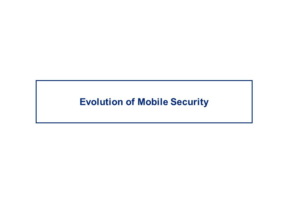 Evolution of Mobile Security