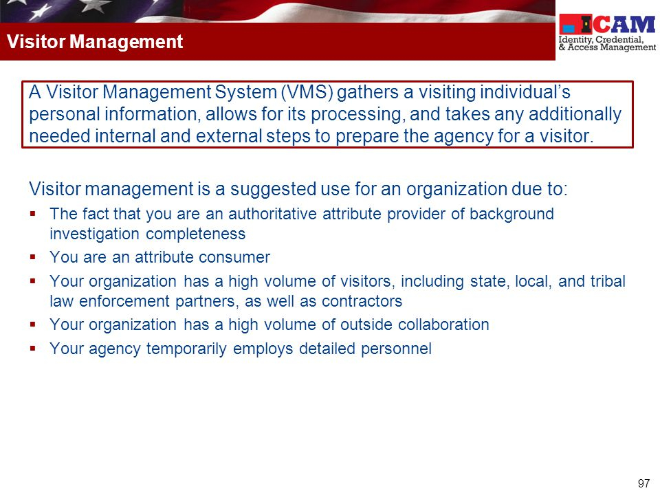Visitor management is a suggested use for an organization due to: