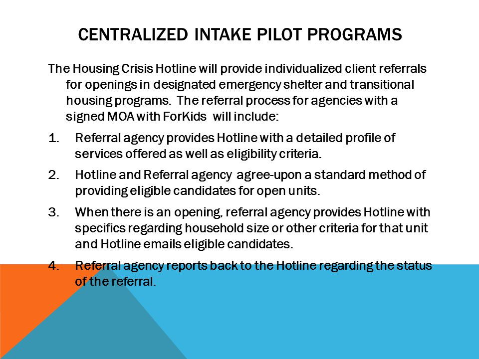 Centralized intake pilot programs