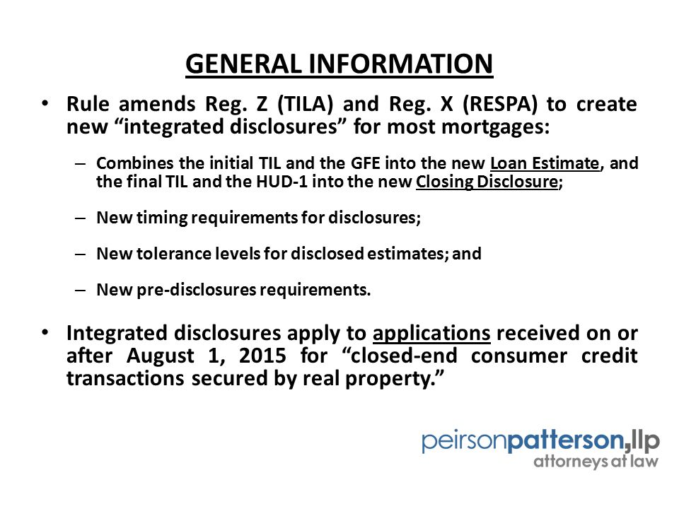 GENERAL INFORMATION Rule amends Reg. Z (TILA) and Reg. X (RESPA) to create new integrated disclosures for most mortgages: