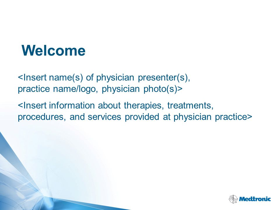 Welcome <Insert name(s) of physician presenter(s), practice name/logo, physician photo(s)>