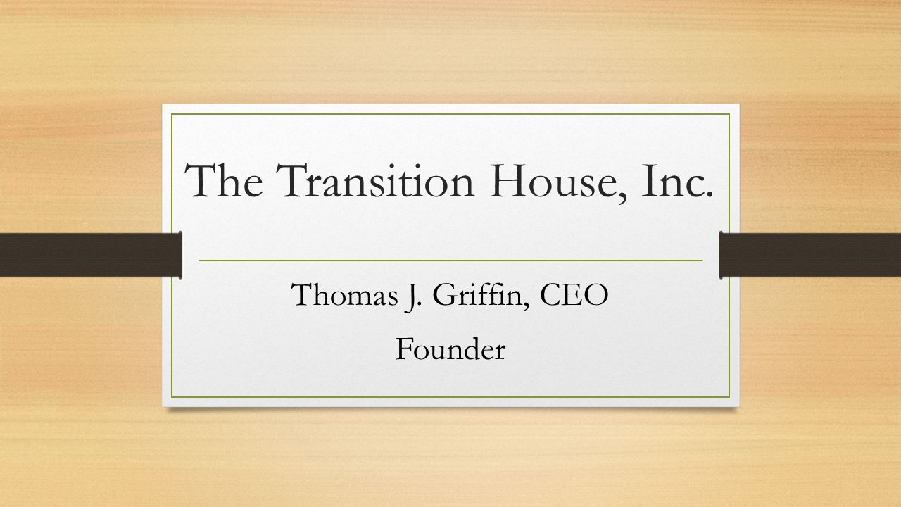 The Transition House, Inc.